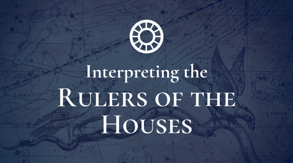 Interpreting the Rulers of the Houses