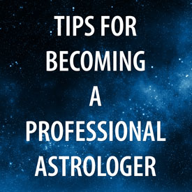 Tips for Becoming a Professional Astrologer
