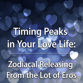 Timing Peaks in Your Love Life: Zodiacal Releasing From the Lot of Eros