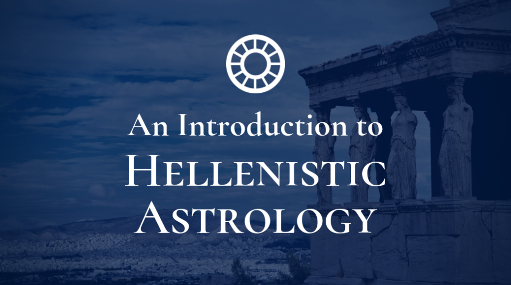 Introduction to Hellenistic Astrology